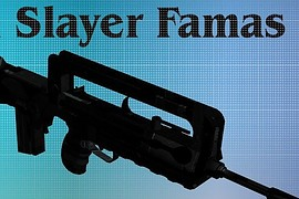 Soul Slayer Famas